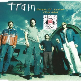 "Episode 77 - Train's ""Drops of Jupiter (Tell Me)"" 20th"