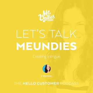 MeUndies - Creating intrigue to skyrocket becoming a top brand - Hello Customer Podcast / Season One / Fashion