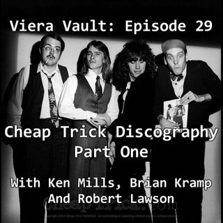 Episode 29: Cheap Trick Discography Part One w/ Ken Mills, Brian Kramp and Robert Lawson
