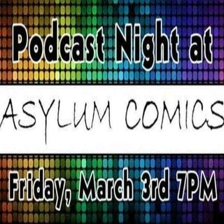 Source Material #109: Podcast Night at Asylum Comics