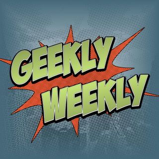 Ep. 107: Geekly Weekly for 07 May 2020