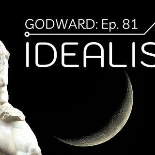 Episode 81: IDEALISM vs. DEMOCRACY