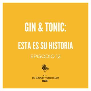 "Ep. 12 ""Gin & Tonic: La historia de un coctel clásico"""