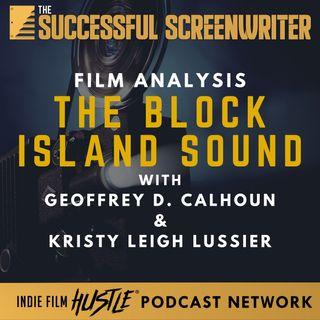 Ep61 - The Block Island Sound - Film Analysis with Geoffrey D. Calhoun & Kristy Leigh Lussier