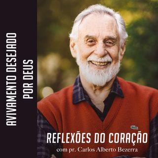 O AVIVAMENTO DESEJADO POR DEUS // pr. Carlos Alberto Bezerra