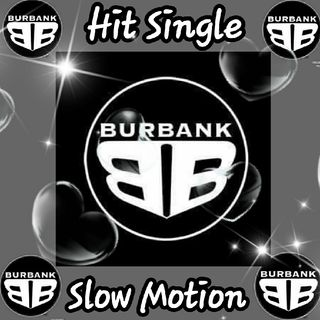 Exclusive Hit Single: SLOW MOTION Burbank-Band
