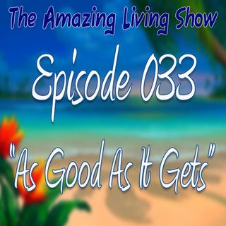 "EP033 ""As Good As Life Gets"""
