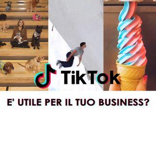 TikTok è utile per il tuo business?