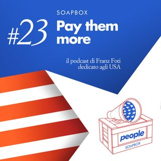 Soapbox #23 Pay them more