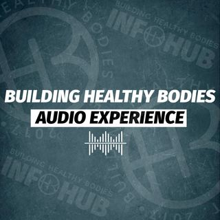 #BHBLIFESTYLEMOVEMENT - Building Healthy bodies podcast 003