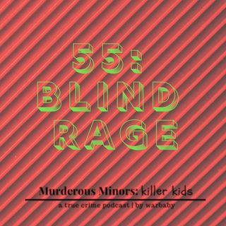 55: Blind Rage (Nebiyu Ebrahim)