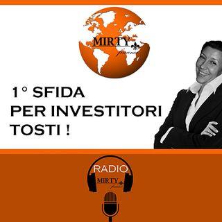 1° SFIDA PER INVESTITORI TOSTI !!!
