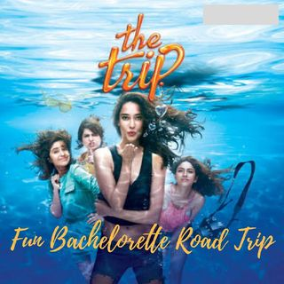 The Trip Webseries Review - Fun Bachelorette Road Trip
