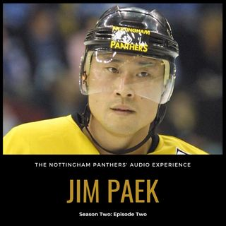 Jim Paek on The Nottingham Panthers' Audio Experience | Season Two: Episode Two