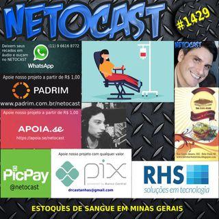 NETOCAST 1429 DE 04/06/2021 - Estoque de Sangue em Minas Gerais