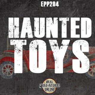 Haunted Toys | Ghost Stories & Paranormal Activity
