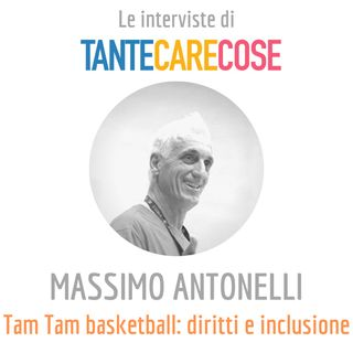 Massimo Antonelli, Tam tam basketball: diritti e inclusione