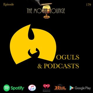 The Mogul Lounge Episode 179: Moguls & Podcasts