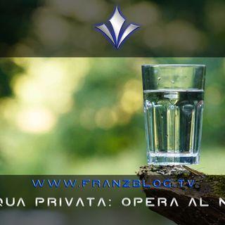 Privatizzazione dell'acqua: opera al nero