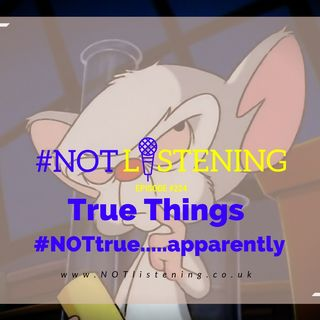 Ep.224 - True Things #NOTtrue.....apparently