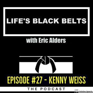 Episode #27 - Kenny Weiss