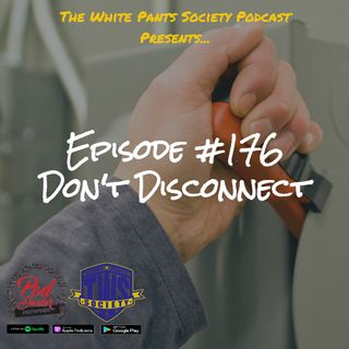 Episode 176 - Don't Disconnect