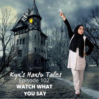 Episode 102: Kin's Hantu Tales- What What You Say