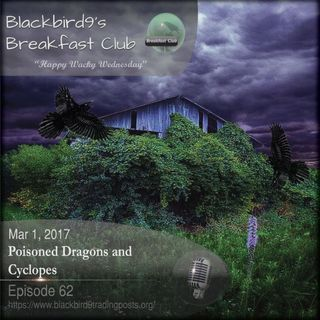 Poisoned Dragons and Cyclopes - Blackbird9 Podcast