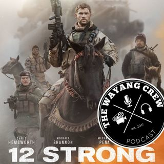 Episode 39 - 12 Strong REVIEW (Spoilers)
