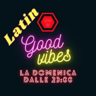 Latin Good Vibes - Puntata del 13/06/2021