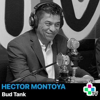 Episode 19 - Hector Montoya, Bud Tank