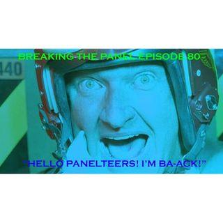 "Breaking the Panel Ep 80 – ""Hello Panelteers! I'm BA-ACK!"""