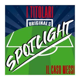 Spotlight - Il caso Messi