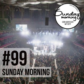#99 - Vision Sunday - Inspirierendes von der Leadership Konferenz, London