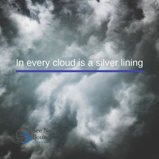 In Every Cloud Is A Silver Lining
