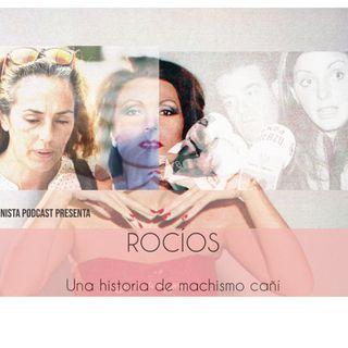 La Ilusionista : Rocíos, una historia de machismo cañí