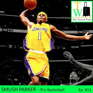 Smush Parker - NBA and The World