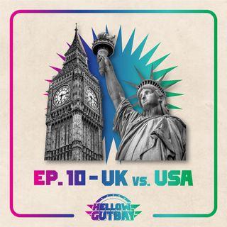Episodio #10 - UK vs. USA