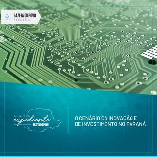 Pequeno Expediente #82: a nova cara da indústria do Paraná