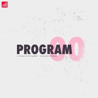 Program00 #4 Det, der var på alles læber