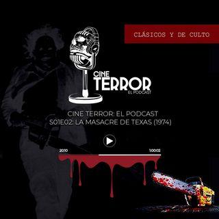 Cine Terror - El Podcast - S01E02 - La Masacre de Texas