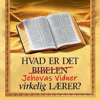 #55 Hvad Jehovas Vidner virkelig lærer.