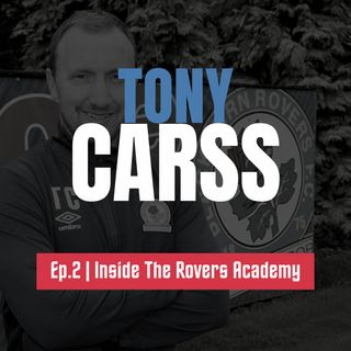 Rovers' Head Of Academy Coaching Tony Carss: Being Part Of The 94-95 Title Winning Squad & Working With Mowbray | Inside The Rovers Academy