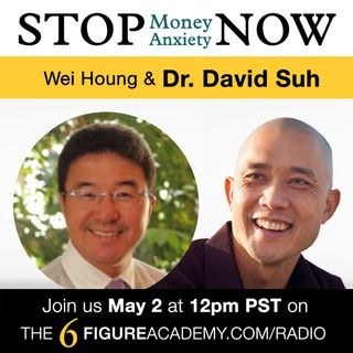 """Episode 09 - """"From ZERO to FINANCIAL HERO!"""" with guest Dr. David Suh"""
