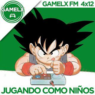 GAMELX FM 4x12 - Jugando como niños