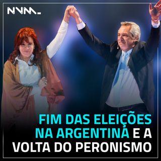 #03 [ESPECIAL] Fim das eleições na Argentina e a volta do Peronismo.