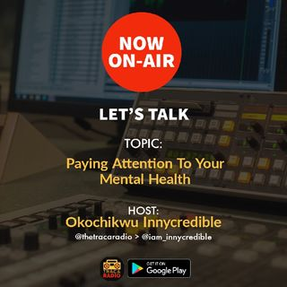Let's Talk with Innycredible: Paying Attention To Your Mental Health
