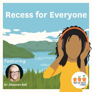 Recess for Everyone ft. Dr. Shannon Kell