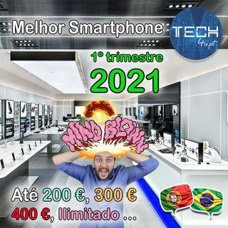 O melhor smartphone 📱 no início 2021 (1º Trimestre)