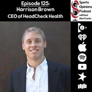 125. Harrison Brown, CEO of HeadCheck Health